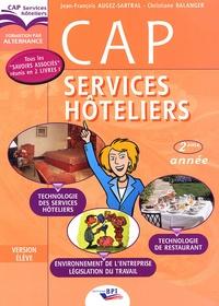 Jean-François Augez-Sartral et Christiane Balanger - CAP Services Hôteliers 2e année - Technologie des Services Hôteliers, Technologie de Restaurant, Connaissance de l'Entreprise.