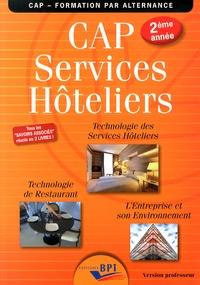 Jean-François Augez-Sartral et Christiane Balanger - CAP services hôteliers 2e année - Technologie des services hôteliers, technologie de restaurant, l'entreprise et son environnement Version professeur.
