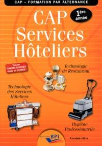 Jean-François Augez-Sartral - CAP Services hôteliers - Technologie des services hôteliers, Technologie de restaurant, Hygiène professionnelle Version élève.