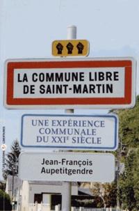 Jean-François Aupetitgendre - La Commune libre de Saint-Martin.