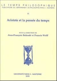 Jean-François Balaudé et Francis Wolff - Aristote et la pensée du temps.