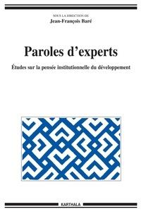 Jean-François Baré - Paroles d'experts - Etudes sur la pensée institutionnelle du développement.