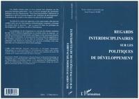 Jean-François Baré - Regards interdisciplinaires sur les politiques de développement.
