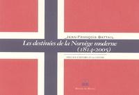 Jean-François Battail - Les destinées de la Norvège moderne (1814-2005).