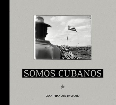 Jean-François Baumard - Somos Cubanos.