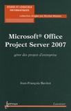 Jean-François Bavitot - Microsoft Office Project 2007 - Gérer des projets d'entreprise.