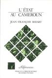 Jean-François Bayart - L'État au Cameroun.