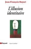 Jean-François Bayart - L'Illusion identitaire.