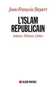 Jean-François Bayart - L'Islam républicain - Nkara, Téhéran, Dakar.