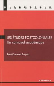 Jean-François Bayart - Les études postcoloniales, un carnaval académique.