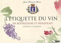 Jean-François Bazin - L'étiquette du vin en Bourgogne et Beaujolais - Histoire et illustration.