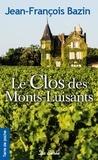 Jean-François Bazin - Le Clos des Monts-Luisants.
