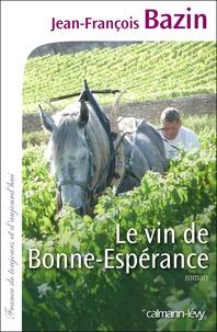 Jean-François Bazin - Le Vin de bonne espérance.