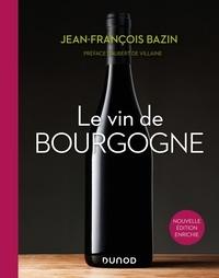 Jean-François Bazin - Le vin de Bourgogne - 3e éd..