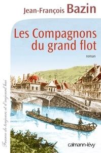 Jean-François Bazin - Les Compagnons du grand flot.