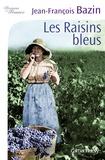 Jean-François Bazin - Les raisins bleus.