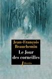 Jean-François Beauchemin - Le Jour des corneilles.