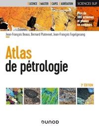 Jean-François Beaux et Bernard Platevoet - Atlas de pétrologie.