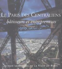 Le Paris des Centraliens - Bâtisseurs et entrepreneurs.pdf