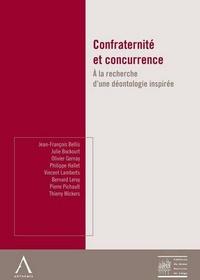 Confraternité et concurrence - A la recherche dune déontologie inspirée.pdf