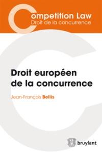 Jean-François Bellis - Droit européen de la concurrence.