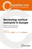 Jean-François Bellis et José Maria Beneyto - Reviewing vertical restraints in Europe - Reform, key issues and national enforcement.