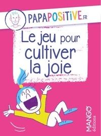 Jean-François Belmonte et Océane Meklemberg - Le jeu pour cultiver la joie.