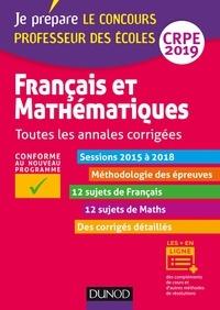 Jean-François Bergeaut et Frédérique Saez - Français et mathématiques - Toutes les annales corrigées - CRPE 2019 - Sessions 2015 à 2018.