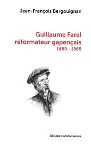 Guillaume Farel réformateur gapençais (1489-1565) - Jean-François Bergouignan pdf epub