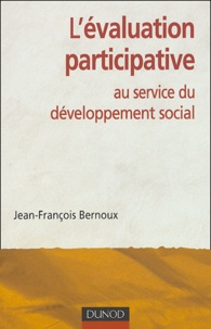 Jean-François Bernoux - L'évaluation participative au service du développement social.