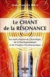 Jean-François Berry - Le chant de la résonance - La voix de l'arbre généalogique et des mal-être du corps à travers le thème astral.