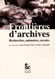Jean-François Bert et Marc Ratcliff - Frontières d'archives - Recherches, mémoires, savoirs.