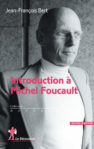 Jean-François Bert - Introduction à Michel Foucault.