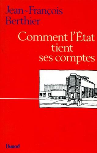 Jean-François Berthier - Comment l' Etat tient ses comptes.