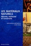 Jean-François Bertoncello et Julien Fouin - Les matériaux naturels - Décorer, restaurer et construire.