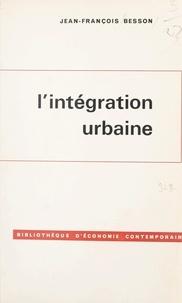 Jean-François Besson et François Perroux - L'intégration urbaine.