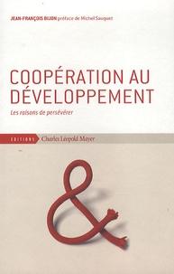 Jean-François Bijon - Coopération au développement - Les raisons de persévérer.