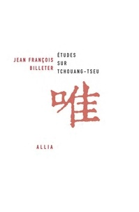 Jean-François Billeter - Etudes sur Tchouang-tseu.