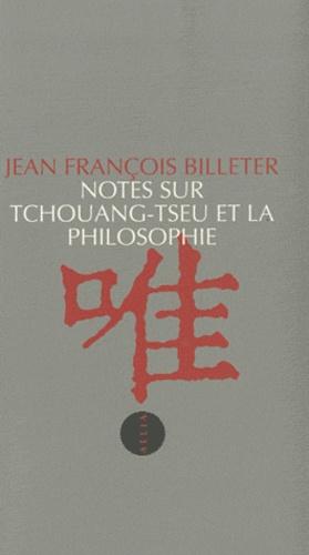 Jean-François Billeter - Notes sur Tchouang-tseu et la philosophie.
