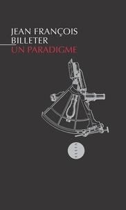 Jean-François Billeter - Un paradigme.
