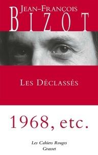 Jean-François Bizot - Les déclassés.