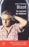Jean-François Bizot - Un moment de faiblesse.