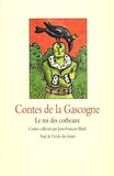 Jean-François Bladé - Contes de la Gascogne - Le roi des corbeaux.
