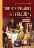 Jean-François Bladé - Contes populaires de la Gascogne (Gers, Armagnac) - Edition bilingue gascon-français.