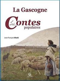 Jean-François Bladé - La Gascogne - Les contes populaires.