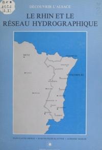 Jean-François Blattner et Alphonse Mahler - Le Rhin et le réseau hydrographique.
