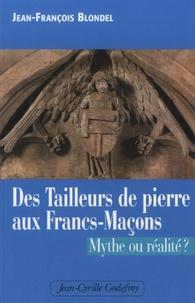 Jean-François Blondel - Des tailleurs de pierre aux francs-maçons.