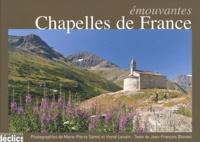 Jean-François Blondel - Emouvantes chapelles de France.