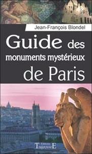 Jean-François Blondel - Guide des monuments mystérieux de Paris.