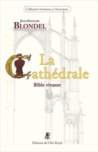 Jean-François Blondel - La Cathédrale - Bible vivante.